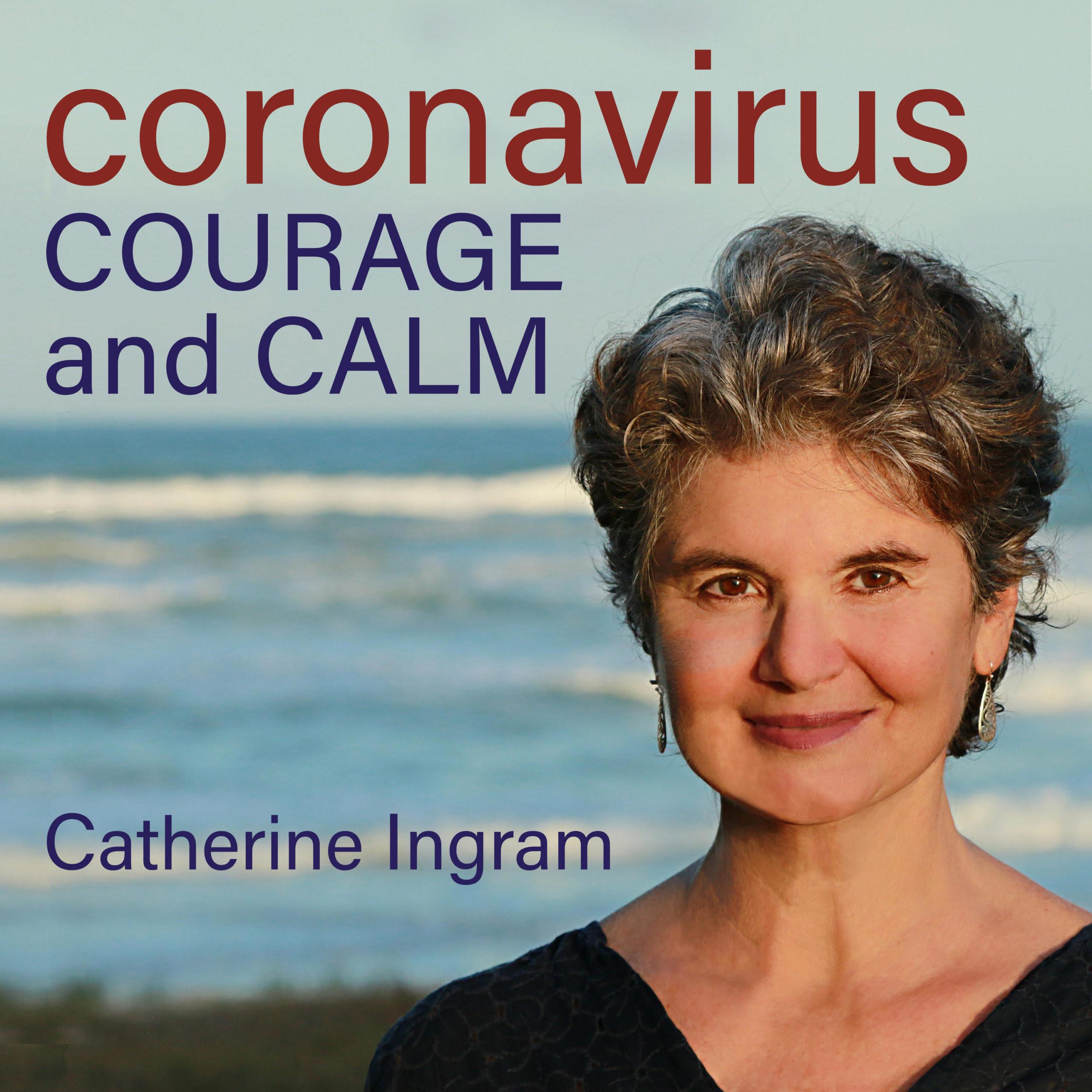 Coronavirus Courage and Calm