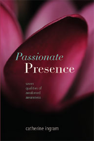 Passionate Presence by Catherine Ingram